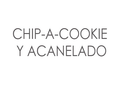 F-C28 | CHIP-A-COOKIE & ACANELADO