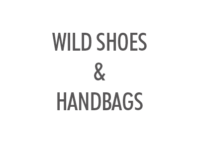 WILD SHOES & HANDBAGS